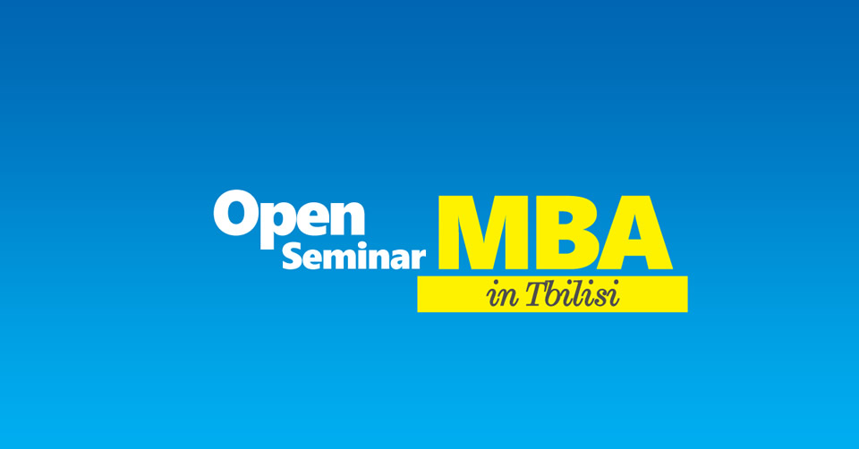 Open MBA Seminar in Tbilisi - CITY College, International Faculty of the University of Sheffield