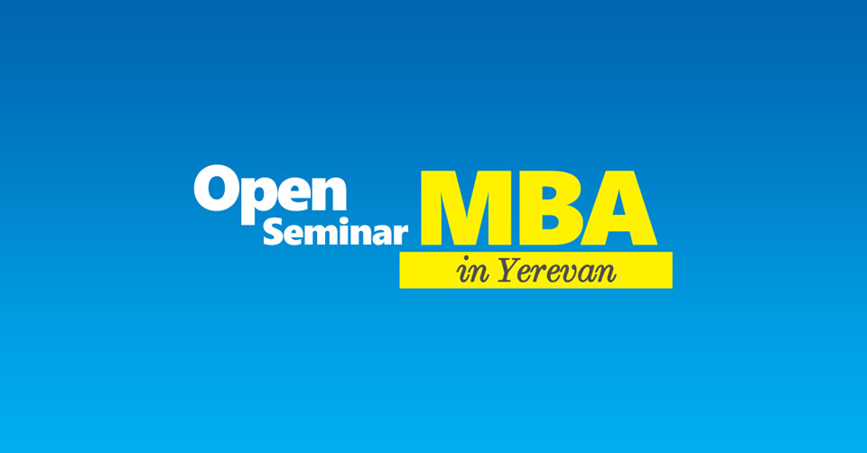 Open MBA Seminar in Yerevan - CITY College, International Faculty of the University of Sheffield