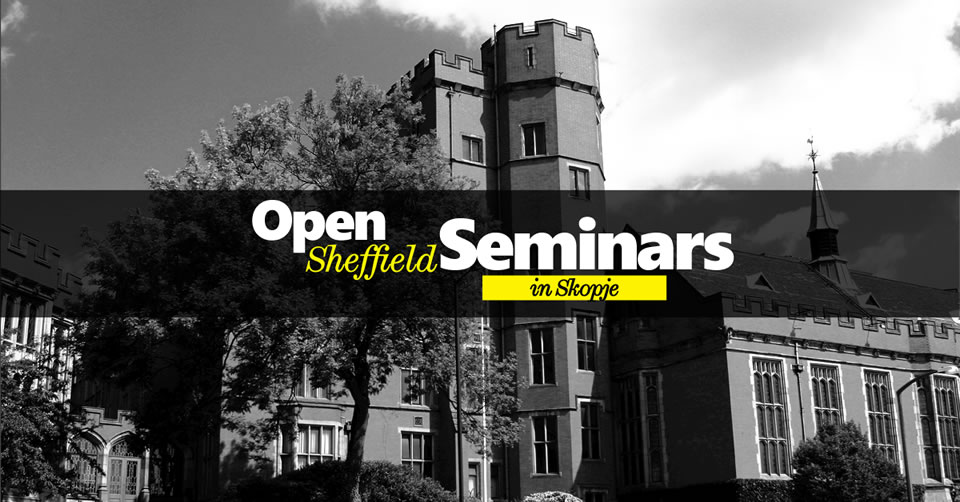 Open Sheffield Seminar in Skopje - CITY College, International Faculty of the University of Sheffield